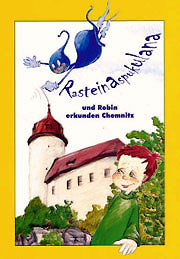 Rasteinaspekulana und Robin erkunden Chemnitz- Kinderbuch von Petra Lüth und Ela Räder